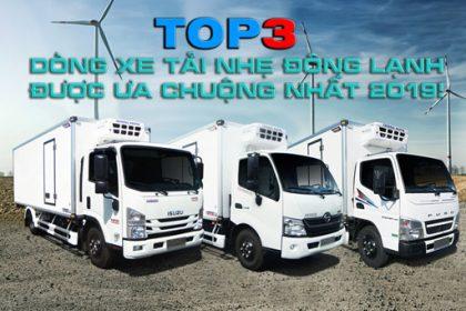 Top 3 dòng xe tải nhẹ đông lạnh Euro4 được ưa chuộng nhất 2019!